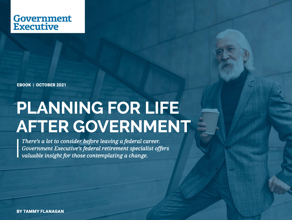 Planning for Life After Government