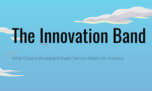 The Innovation Band: What Citizens Broadband Radio Service Means for America