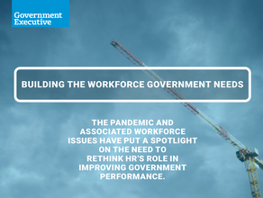 Building the Workforce Government Needs