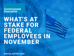 What's at Stake for Federal Employees in November