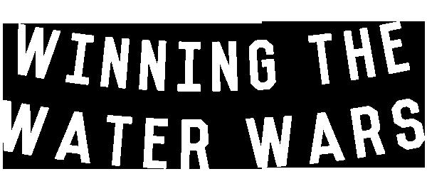 Winning the Water Wars
