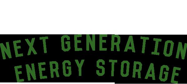 Next Generation Energy Storage